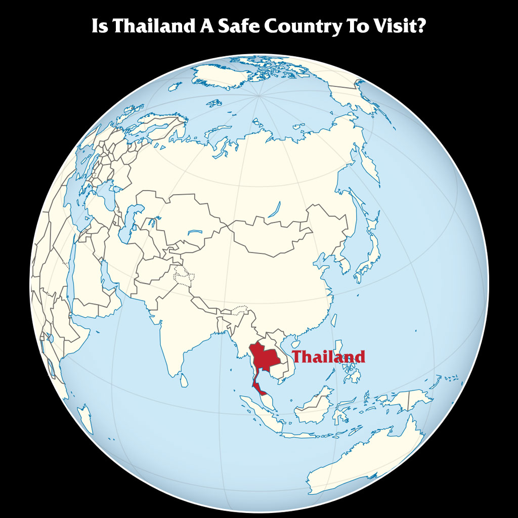 Is Thailand A Safe Country To Visit?
